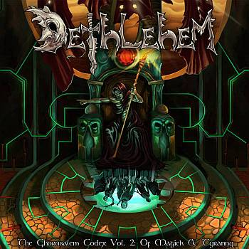 Dethlehem - The Ghorusalem Codex, Vol. 2: Of Magick & Tyranny