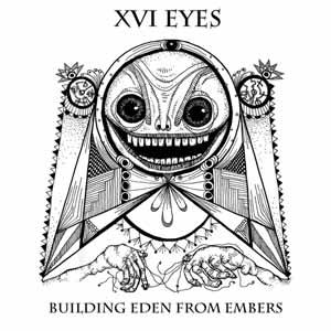 XVI Eyes - Building Eden from Embers