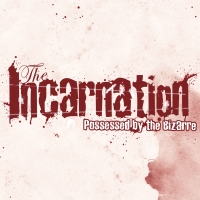 The Incarnation - Possessed by the Bizarre