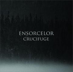 Ensorcelor - Crucifuge