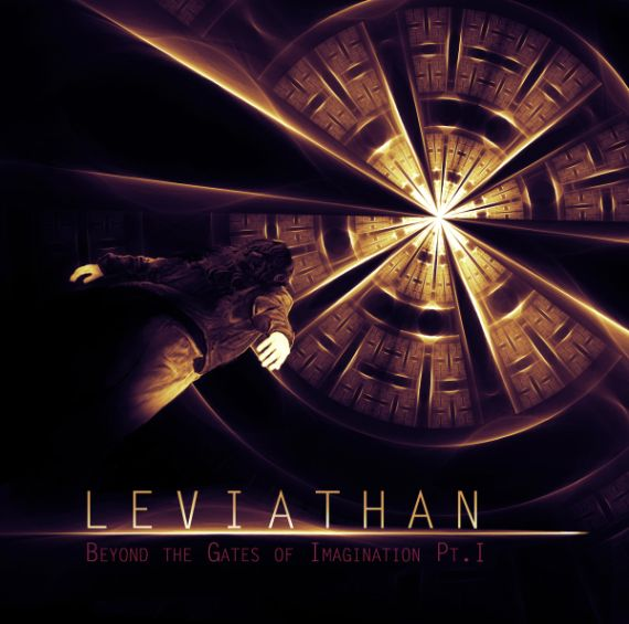 Leviathan - Beyond the Gates of Imagination Pt. I