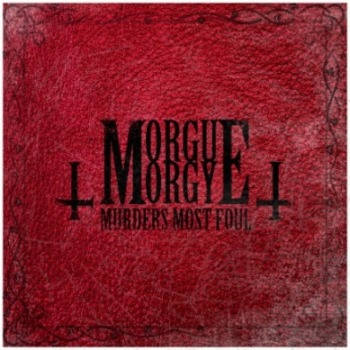 Morgue Orgy - Murders Most Foul