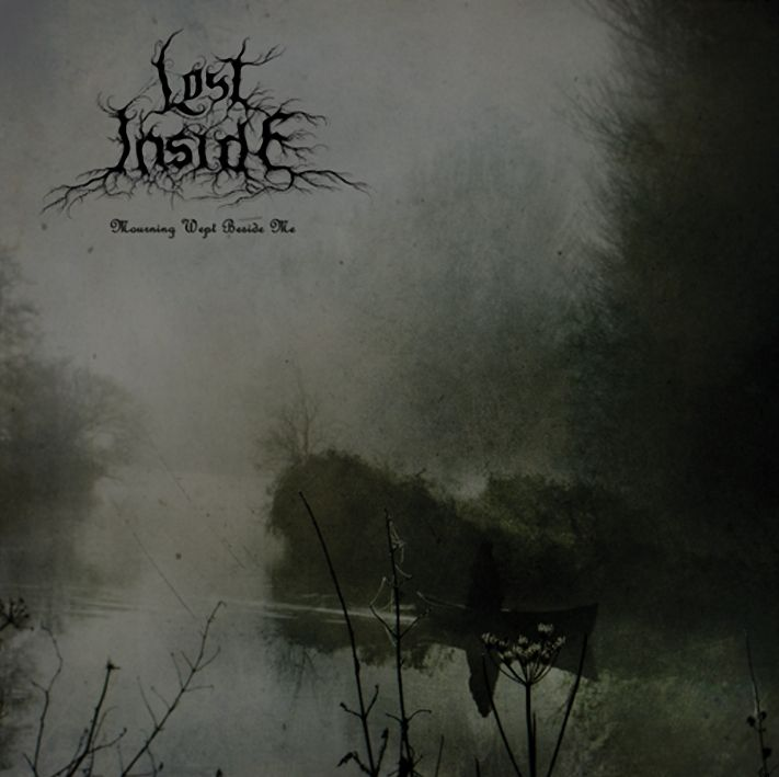 Lost Inside - Mourning Wept Beside Me