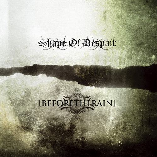 Shape of Despair / Before the Rain - Shape of Despair / Before the Rain