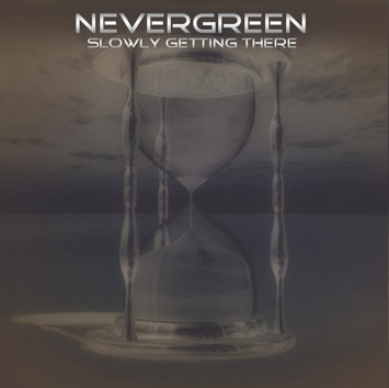 Nevergreen - Slowly Getting There