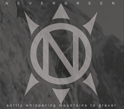 Nevergreen - Softly Whispering Mountains to Gravel