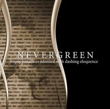 Nevergreen - Empty Banalities Adorned with Dashing Eloquence