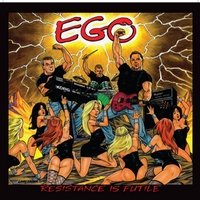 Ego - Resistance Is Futile