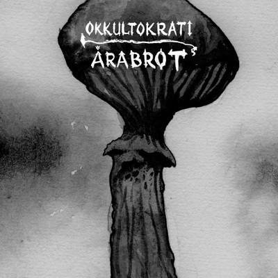 Okkultokrati - Okkultokrati / Årabrot
