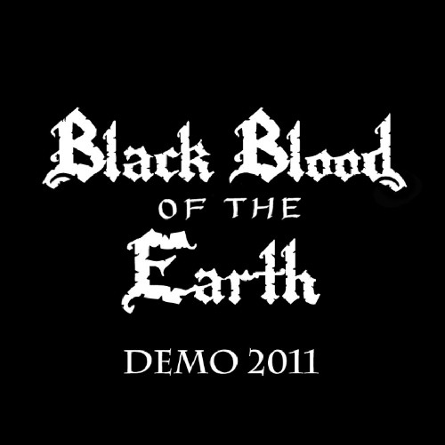 Black Blood of the Earth - Demo 2011