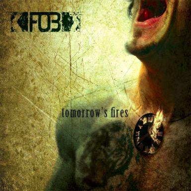 F.O.B. - Tomorrow's Fires