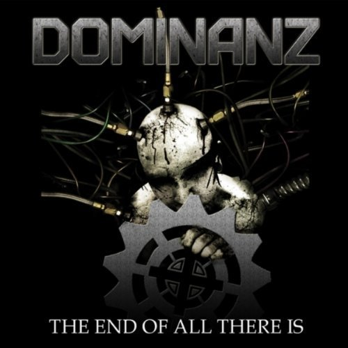 Dominanz - The End of All There Is