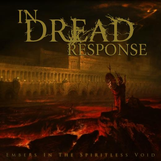 In Dread Response - Embers in the Spiritless Void