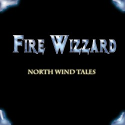 Fire Wizzard - North Wind Tales