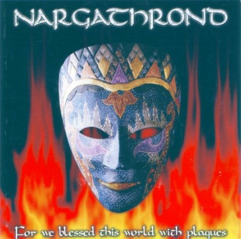 Nargathrond - For We Blessed This World with Plagues