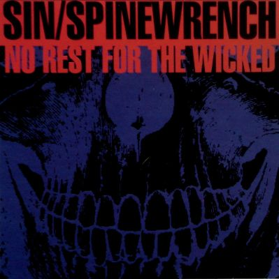 Sin / Spine Wrench - No Rest for the Wicked
