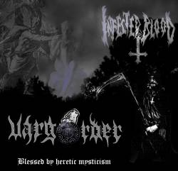Varg Order / Infected Blood - Blessed by Heretic Mysticism