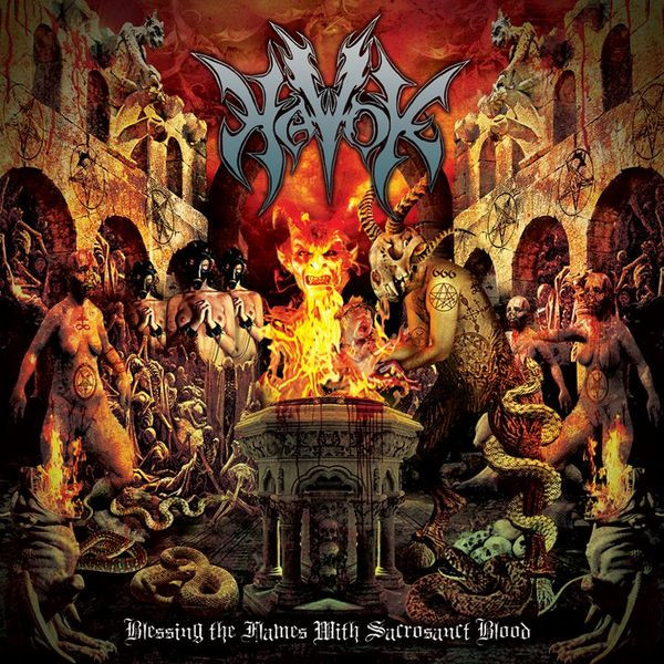 Havok - Blessing the Flames with Sacrosanct Blood
