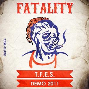 Fatality - T.F.E.S. Demo