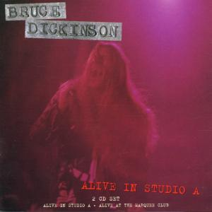 Bruce Dickinson - Alive in Studio A / Alive at the Marquee Club