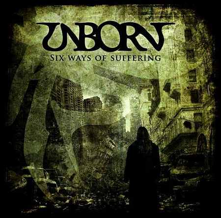Unborn - Six Ways of Suffering