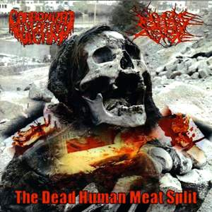 Carbonized 16 Year Old Victim / No One Gets Out Alive - The Dead Human Meat Split