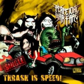 Perpetual Warfare - Thrash is Speed