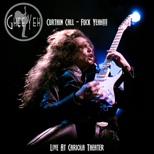 Ghee-Yeh - Curtain Call - Fuck Yeah!!! - Live at Cariola Theater