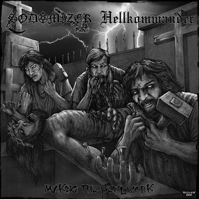 Sodomizer / Hellkommander - Making The Devil Work