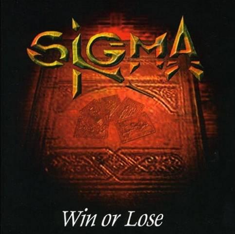 Sigma - Win or Lose