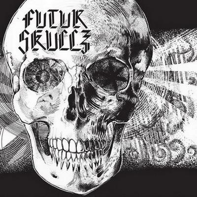 Futur Skullz - Futur Skullz