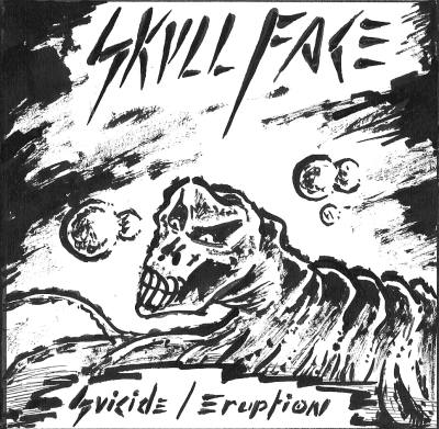 Skullface - Suicide / Eruption