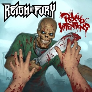 Reign of Fury - Psycho Intentions