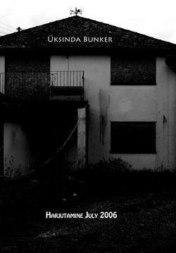 Üksinda Bunker - Harjutamine July 2006