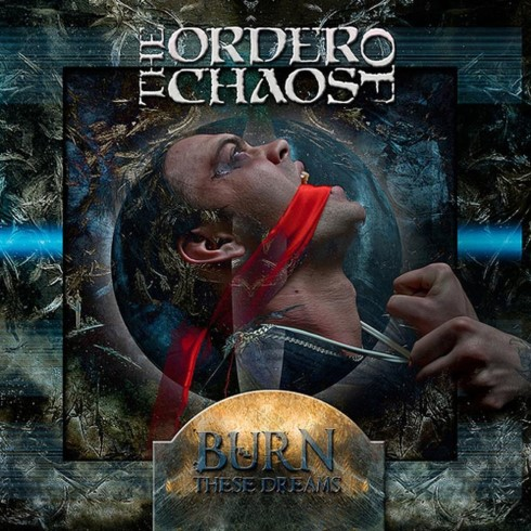 The Order of Chaos - Burn These Dreams