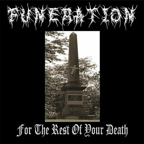 Funeration - For the Rest of Your Death