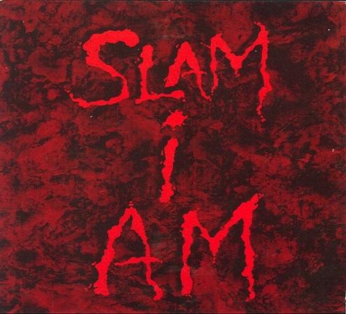 Slam I Am - Slam I Am