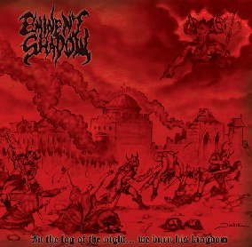 Eminent Shadow - In the Fog of the Night... We Burn His Kingdom