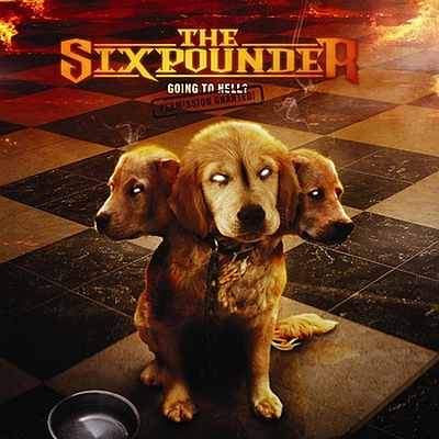 The Sixpounder - Going to Hell? Permission Granted!
