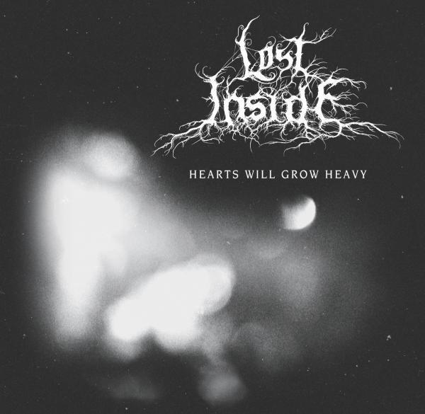 Lost Inside - Hearts Will Grow Heavy
