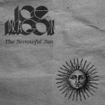 Ice Dragon - The Sorrowful Sun