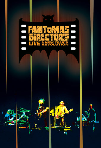 Fantômas - The Director's Cut Live: A New Year's Revolution