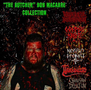 Chainsaw Dissection / Goat Bleeder / Psychotic Homicidal Dismemberment / Morbid Tomb / Corpse Knife - The Butcher