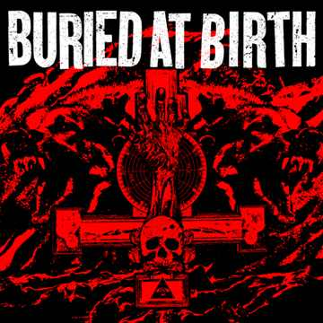 Buried at Birth - Smashed in the Face