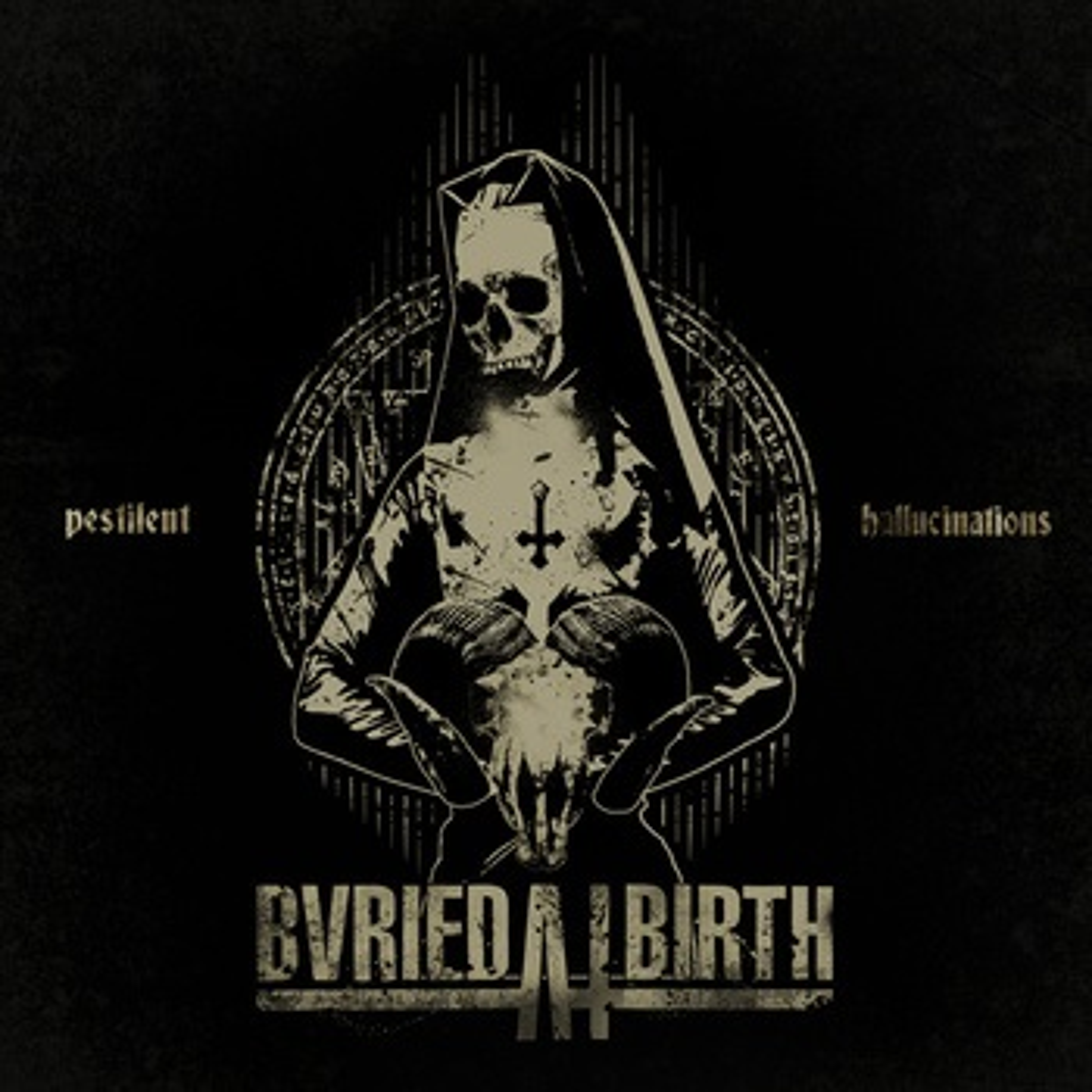 Buried at Birth - Pestilent Hallucinations