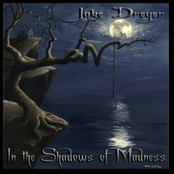Jake Dreyer - In the Shadows of Madness