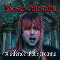 Perseo Miranda - A Silence That Screams