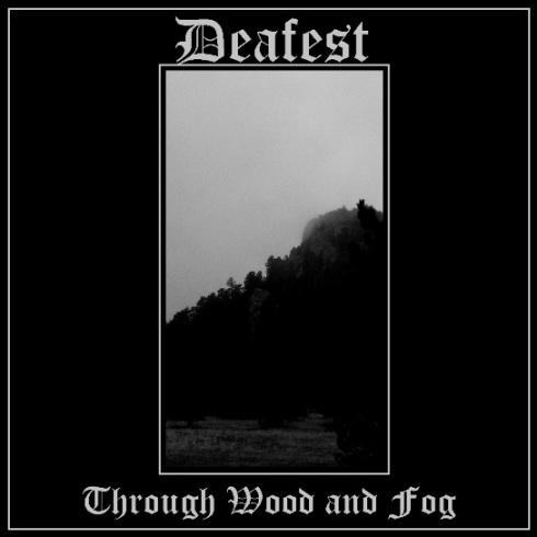 Deafest - Through Wood and Fog