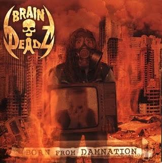 Braindeadz - Born from Damnation