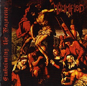 Mummified - Embalming the Nazarene